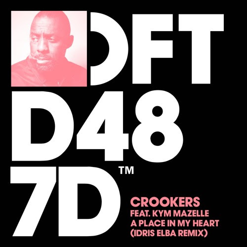 Crookers ft. Kym Mazelle - A Place In My Heart (Idris Elba Remix) (DEFECTED) by Idris Elba